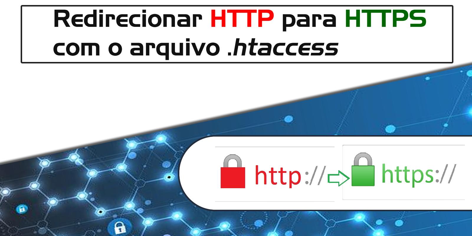 Aprenda a redirecionar HTTP para HTTPS via arquivo htaccess